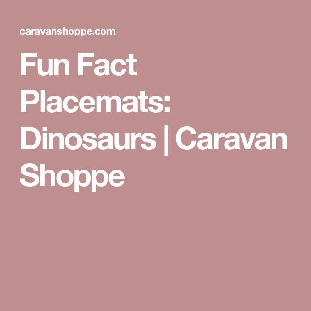 Fun Fact Placemats: Dinosaurs | Caravan Shoppe