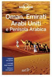 """Oman, Emirati Arabi Uniti e Penisola Arabica - guida Lonely Planet: """"Rovine di antichi imperi, città di vetro e acciaio: questi tesori d'Arabia s'accompagnano a piaceri semplici come la brezza del deserto, l'indimenticabile richiamo alla preghiera o un caffè con gli stranieri."""" Jenny Walker, Autrice Lonely Planet"""