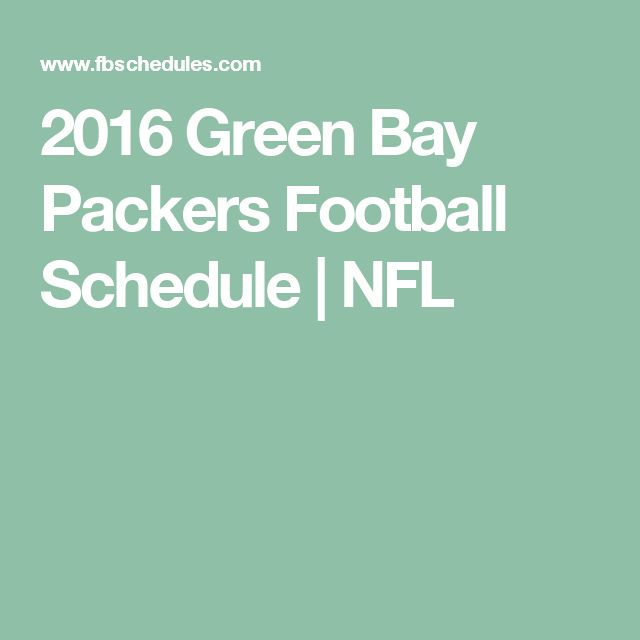 2016 Green Bay Packers Football Schedule | NFL