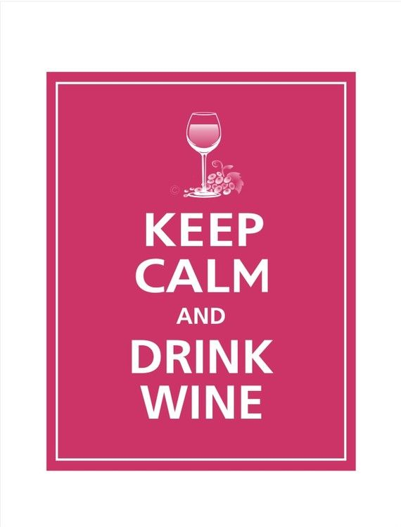 wineFriends Living Together, Wine O', Drinks Wine, So True, Life Mottos, Girls Drinks Quotes, Keep Calm, Girls Night Quotes Funny, Drink Wine