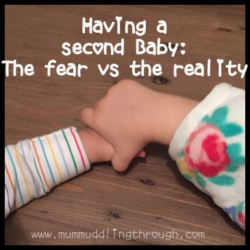 Having a second baby: The fear vs the reality | MumMuddlingThrough