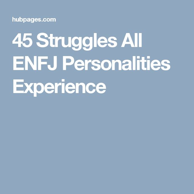 45 Struggles All ENFJ Personalities Experience
