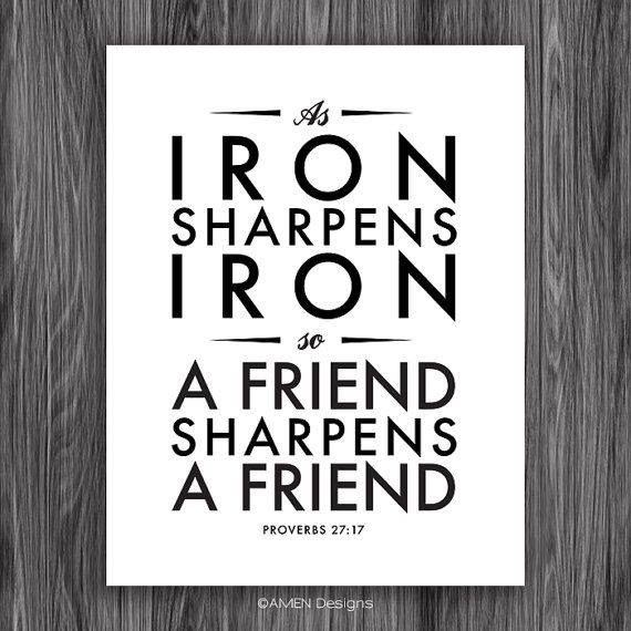 Proverbs 27:17 Commentaries: Iron sharpens iron, So one ...