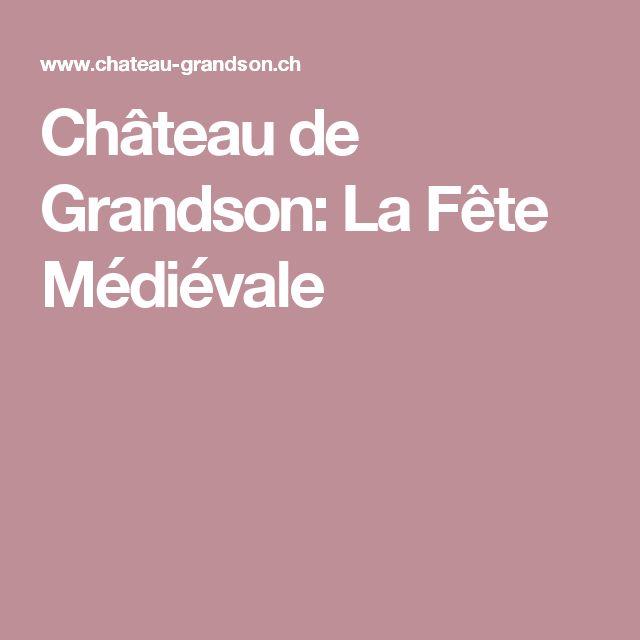 Château de Grandson:  La Fête Médiévale