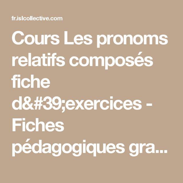 Cours Les pronoms relatifs composés fiche d'exercices - Fiches pédagogiques gratuites FLE