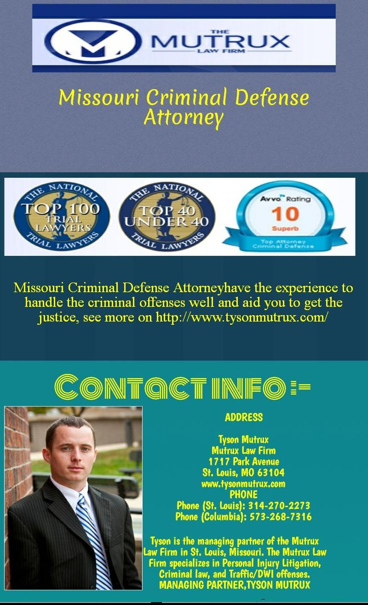Missouri Criminal Defense Attorneyhave the experience to handle the criminal offenses well and aid you to get the justice, see more on http://www.tysonmutrux.com/