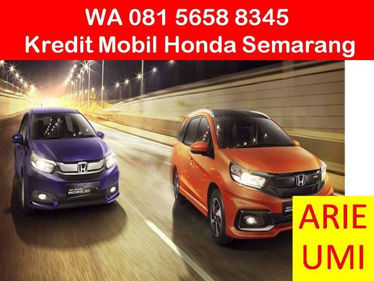 WA 081 5658 8345, Kredit Mobil Honda Semarang, Harga Mobil Berbeda Beda Sesuai Model, Type Dan Promo Yang Sedang Berlaku INFO LENGKAP TELP / WA 081 5658 8345 (Indosat) Arie Umi