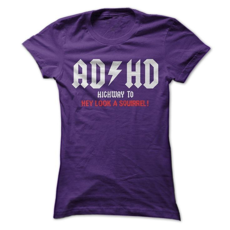 Do you or someone you know have ADHD but find the humor in it? Show people your humor, with this great shirt!