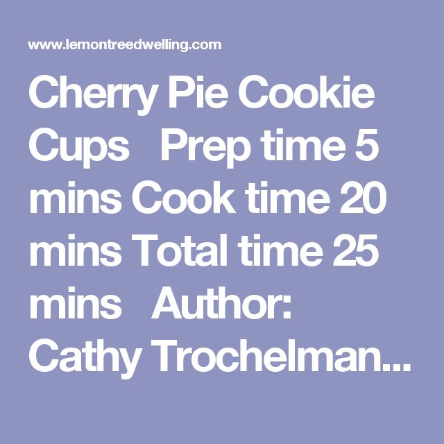 Cherry Pie Cookie Cups    Prep time 5 mins Cook time 20 mins Total time 25 mins   Author: Cathy Trochelman Serves: 24 Ingredients 1 (16.5 oz.) roll refrigerated sugar cookie dough 1 c. granulated sugar 1 (21 oz.) can cherry pie filling 1 c. powdered sugar 1 Tbsp. melted butter 1-2 Tbsp. milk Instructions Divide cookie dough in half; cut each half into 12 slices. Generously spray 1 mini muffin tin (24 cups) with cooking spray. Roll each slice into a ball, then roll in sugar and place each…