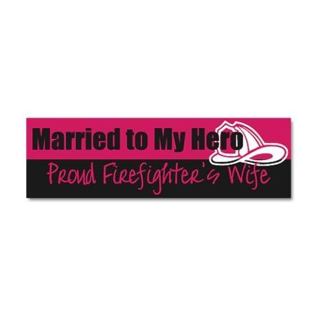 Married to My Hero...Proud Firefighter's Wife (Bumper Sticker)