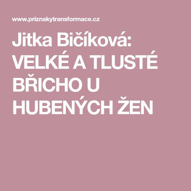 Jitka Bičíková: VELKÉ A TLUSTÉ BŘICHO U HUBENÝCH ŽEN