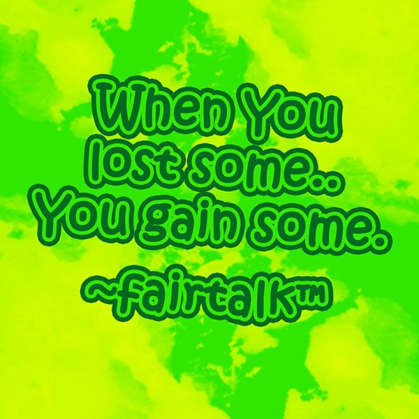 Lost some = Gain some
