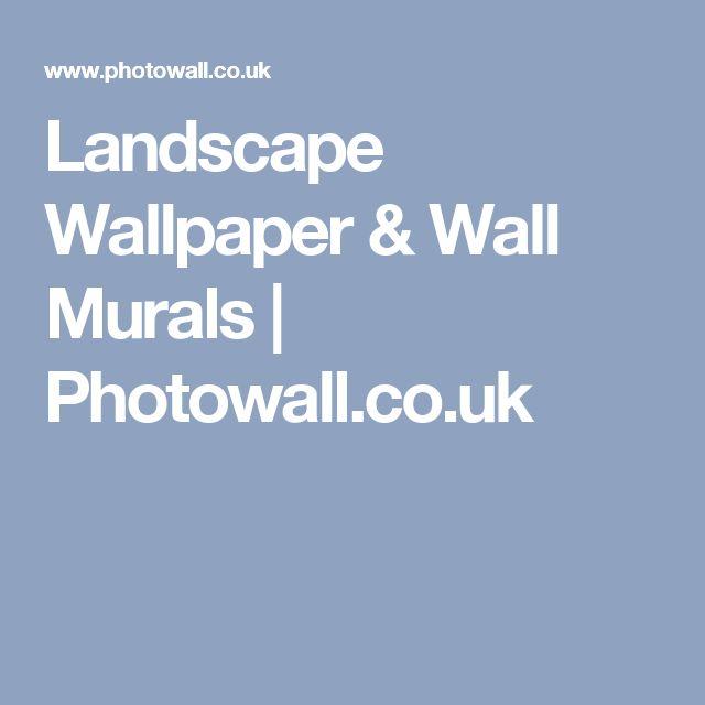 Landscape Wallpaper & Wall Murals   Photowall.co.uk