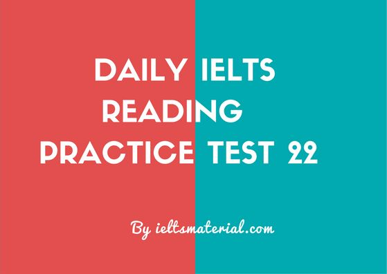 Daily IELTS Reading Practice Test 22