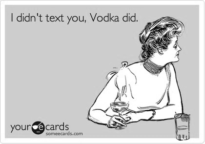 your e-cards: Drunk Texts, Beer, Quotes, Alcohol, My Life, Bahaha, Ecards, Damn Vodka, Ambien