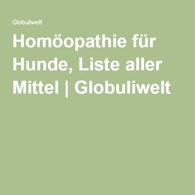 Homöopathie für Hunde, Liste aller Mittel | Globuliwelt
