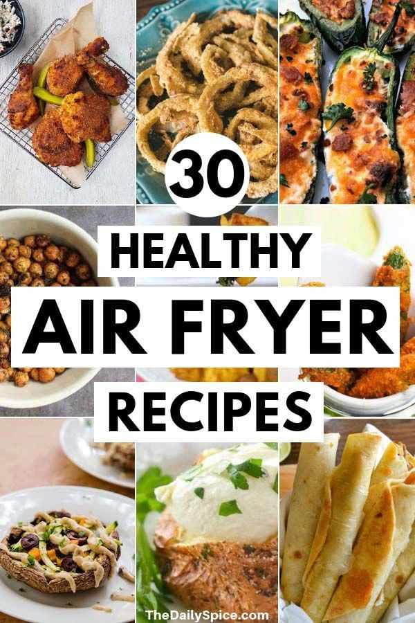 30 Healthy Air Fryer Recipes Healthy Meals The Daily Spice Air Fryer Recipes Healthy Air Fryer Dinner Recipes Air Fryer Healthy
