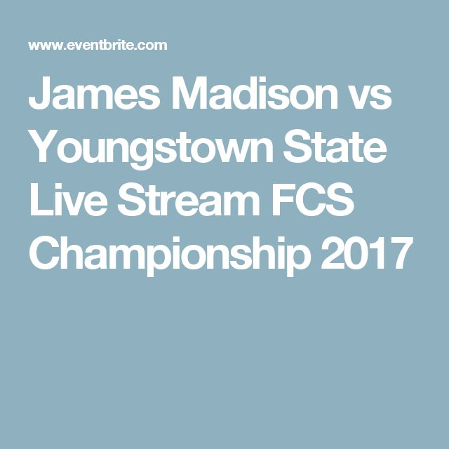 James Madison vs Youngstown State Live Stream FCS Championship 2017