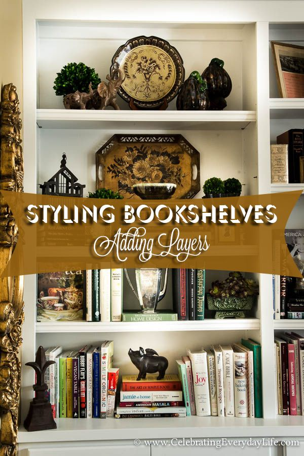 How to Decorate Bookshelves: 9 Tips to Add Style to Your Shelves | Celebrating everyday life with Jennifer Carroll