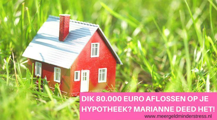 Aflossen op je hypotheek is voor Marianne en haar man heel logisch. Ze begonnen direct nadat ze hun huis kochten en zijn nu al bijna klaar.