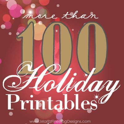 more than 100 FREE Holiday/Christmas Printables | www.MoritzFineBlogDesigns.com