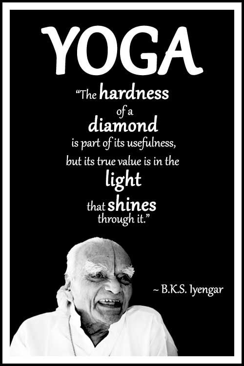 """BKS Iyengar Yoga Quote: """"The hardness of a diamond is part of its usefulness, but its true value is in the light that shines through it."""" .... #BKSIyengar #Inspirational #LifeQuote #YogaBenefits #YogaForAll #quoteoftheday #yogaquote"""