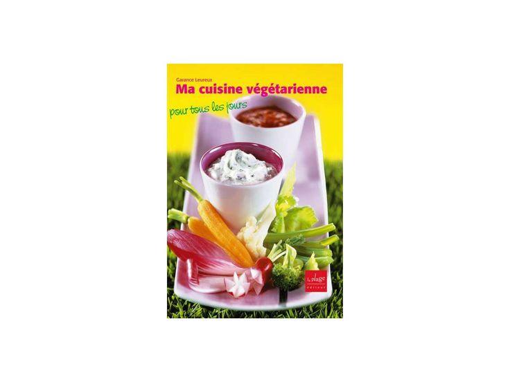 Ma cuisine végétarienne pour tous les jours, G. Leureux #vegetarien  #recette