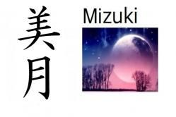 Mizuki (bella luna) Nombre compuesto: Mi, de 'mei' (belleza) + Zuki, de 'tsuki' (luna) Significado: Bella luna Significado abstracto: Que será bella como la lluna / Nacida en luna llena Lecturas: Mizuki, Mitsuki Nombre de: Chica