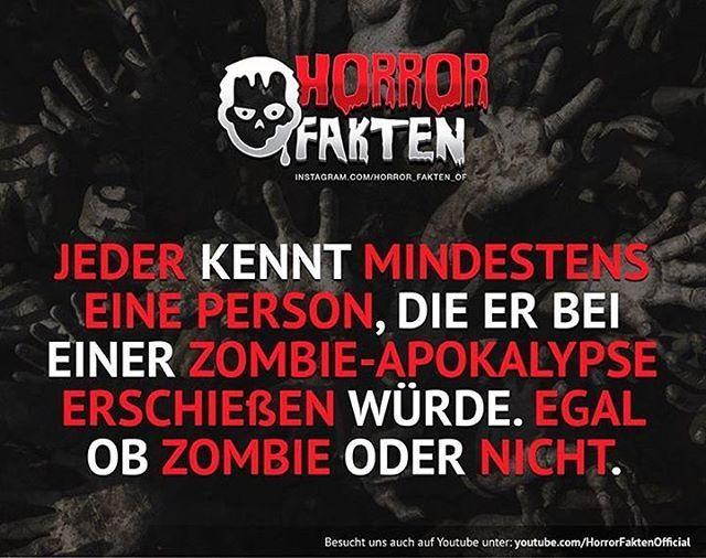 Markiere jemanden den du erschießen würdest, egal ob Zombie oder nicht. :D *ironie* #horrorfakten