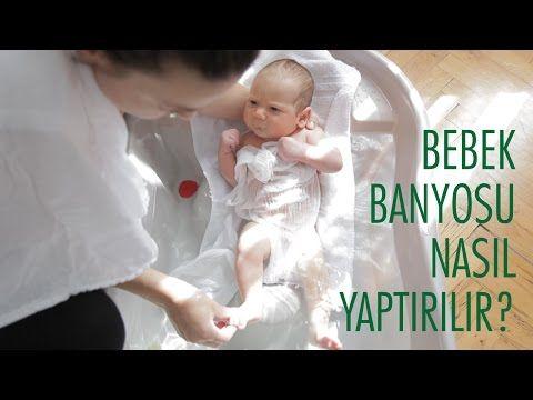 Yenidoğan Bebek Banyosu Nasıl Yaptırılır? - YouTube