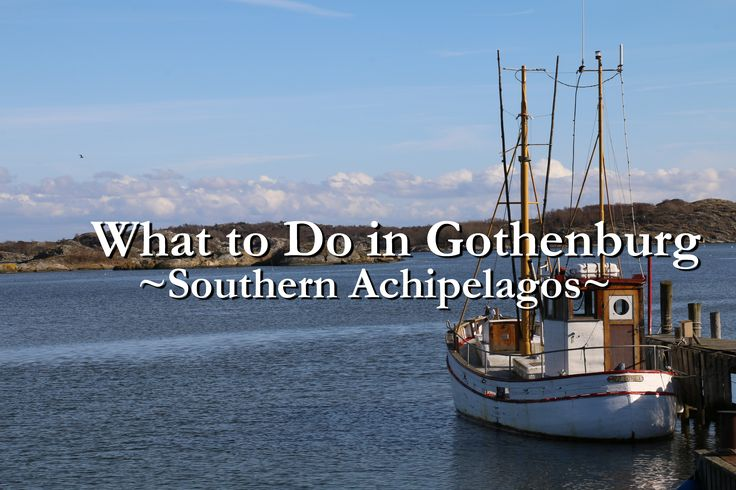 Plans for a Tourist Part II // Gothenburg. Go to the Archipelagos, the hidden beauty of Gothenburg <3