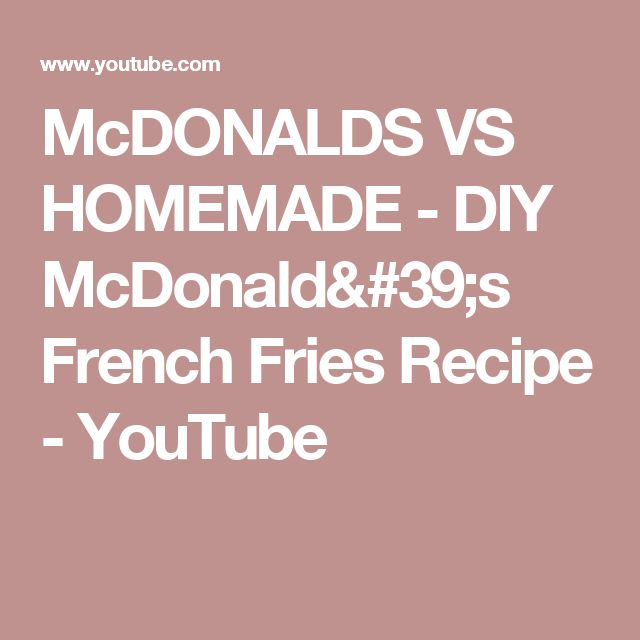 McDONALDS VS HOMEMADE - DIY McDonald's French Fries Recipe - YouTube