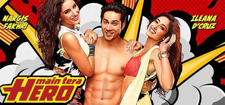 Main Tera Hero is a 2014 Bollywood action comedy film, directed by David Dhawan and produced by Shobha Kapoor and Ekta Kapoor for Balaji Motion Pictures. The film stars Varun Dhawan, Ileana D'Cruz, and Nargis Fakhri in the lead roles.