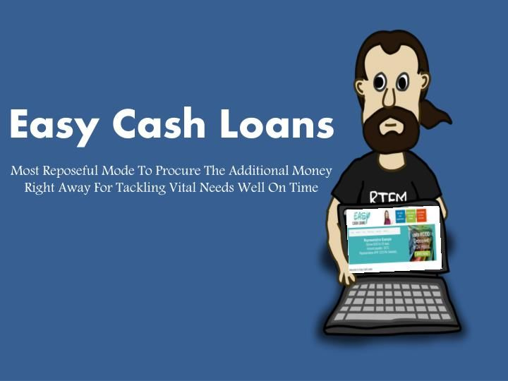 Easy Cash Loans: Now Urgent Need Of Cash Can Be Resolved Easily