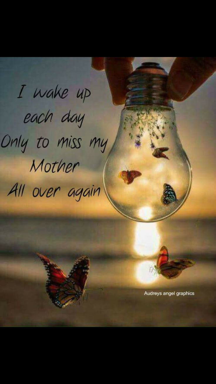 Everyday Mom...... Love and miss you.......