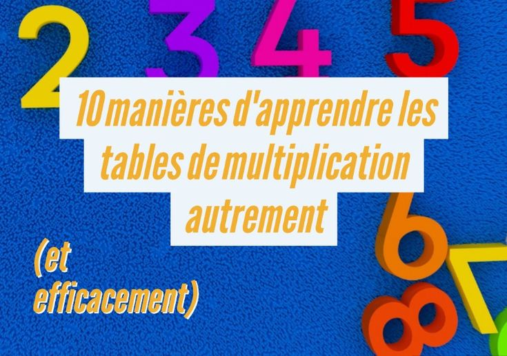 Plus de 1000 id es propos de parentalit sur pinterest - Comment faire apprendre les tables de multiplication ...