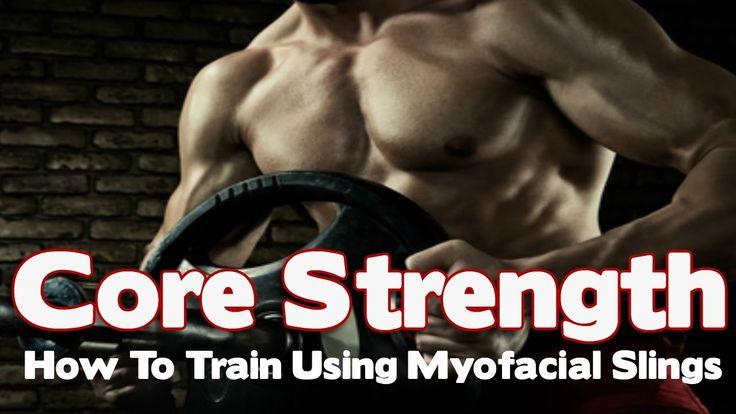 Core Strength & How To Train Using The Myofacial Slings
