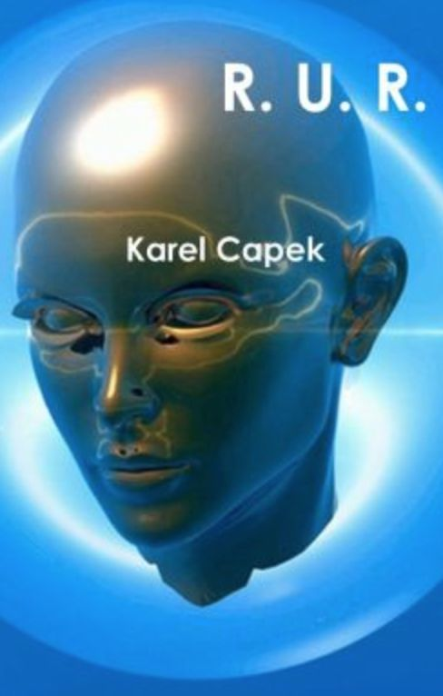 """Karel Čapek - introduced the word """" robot """" in his play R.U.R. (Rossum's Universal Robots ):"""