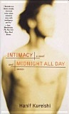 Intimacy and Midnight All Day (this one is a collection of short stories) - Hanif Kureishi