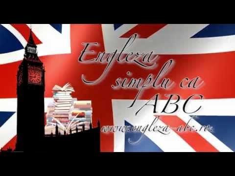 Engleza simplu ca ABC! Curs GRATUIT incepatori Lectia 7