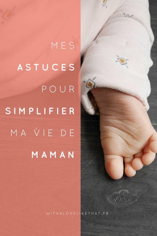 mes astuces pour simplifier ma vie de maman