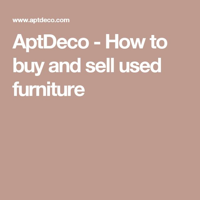 Aptdeco How To Buy And Sell Used Furniture