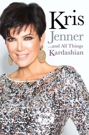Don't judge. I've read it, and I like it! Kris Jenner . . . and All Things Kardashian by Kris Jenner