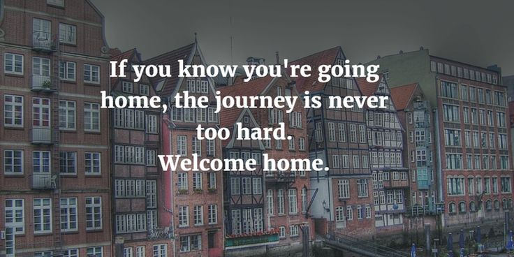- 24 Heartwarming Welcome Home Quotes - EnkiQuotes