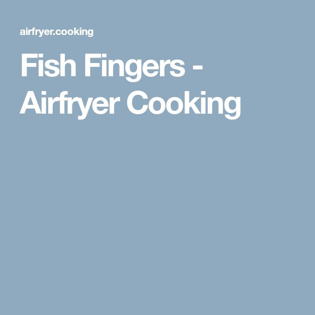 Fish Fingers - Airfryer Cooking