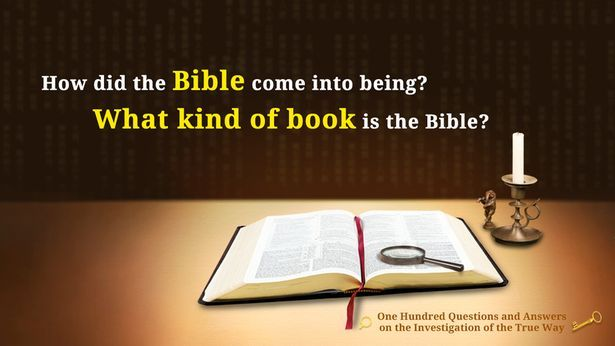 55. How did the Bible take shape? What type of book is the Bible exactly? | The church of Almighty God     The words expressed by the returned Jesus—Almighty God—Christ of the last days, testify God's appearance and work and reveal the mysteries of the six- ...