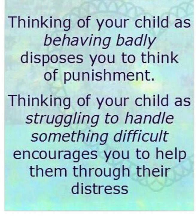 """""""Thinking of your child as behaving badly disposes you to think of punishment. Thinking of your child as struggling to handle something difficult encourages you to help them through their distress."""" #parenting #discipline"""