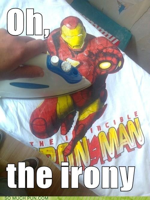 All of it. Iron man, clothes iron, irony... it's too much!