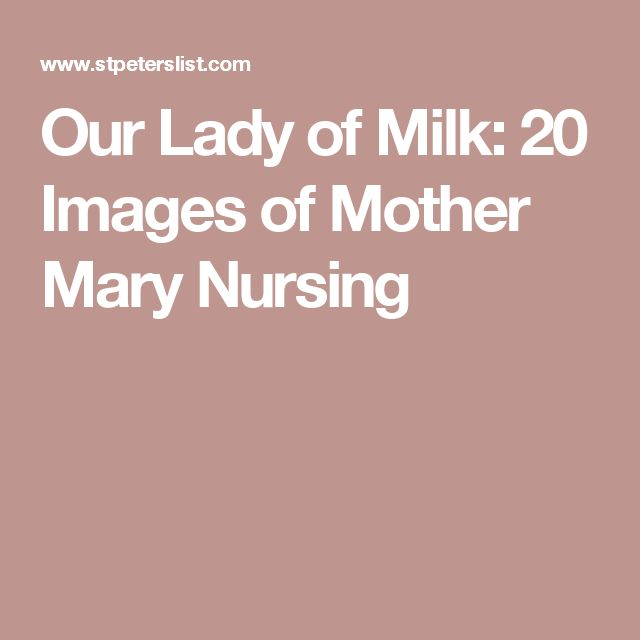 Our Lady of Milk: 20 Images of Mother Mary Nursing