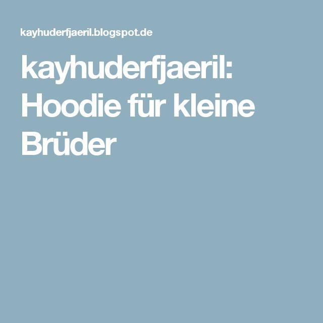 kayhuderfjaeril: Hoodie für kleine Brüder
